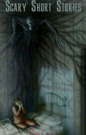 Short Scary Stories - What if   ? - Wattpad