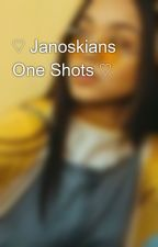 ♡ Janoskians One Shots ♡  by ddupejai