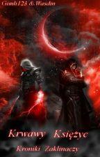 Kroniki Zaklinaczy: Krwawy Księżyc(Zawieszone)  by Gimli123