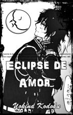 Eclipse de Amor [GureShin] by YokinaKodoku