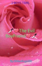 ❤The Evil BoyFriend❤ by 00fanficgirl00