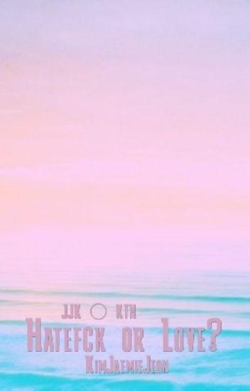 Hatefck or Love? JJKXKTH  | TaeKook