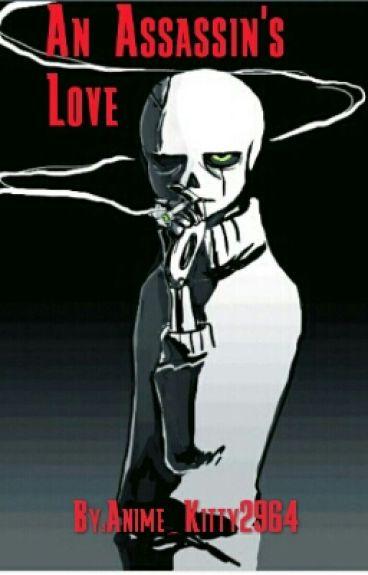 An Assassin's Love (Gaster!SansXReader)
