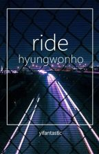 ride ❖ hyungwonho  by yifantastic