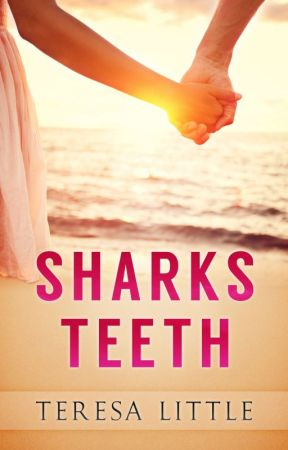 Sharks Teeth by TLittleWrites
