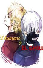 El Humano y el Ghoul (Yaoi) by DarkAngel170