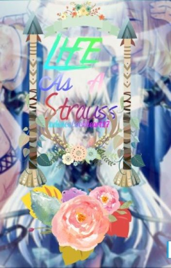 Life As A Strauss [Old Ver.]