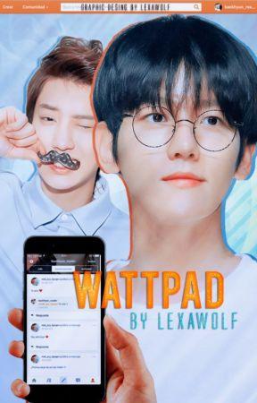 Wattpad {Chanbaek/ Baekyeol} by LexaWolf