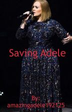 Saving Adele by amazingadele192125