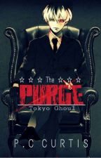 The Purge ⇁ Tokyo Ghoul by DiscerningCurtis