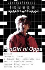 Fan Girl ni Oppa [J.JK FF] #Wattys2016 by JamlessPandesal