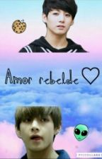 Amor Rebelde♡ «Vkook fic» by Vkookie_180