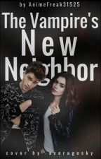 The Vampire's New Neighbor (On Hold) by Mysterious___Writer