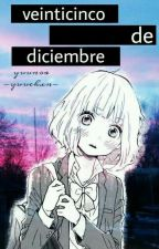 ❀25 De Diciembre; One-shot❀//Yuunoa by -Yuuchxn-