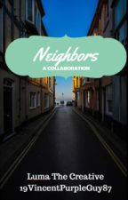 Neighbors(.) by LumaTheCreative