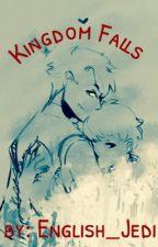 Kingdom Falls by English_Jedi
