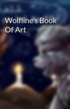 Wolfline's Book Of Art by Wolfline