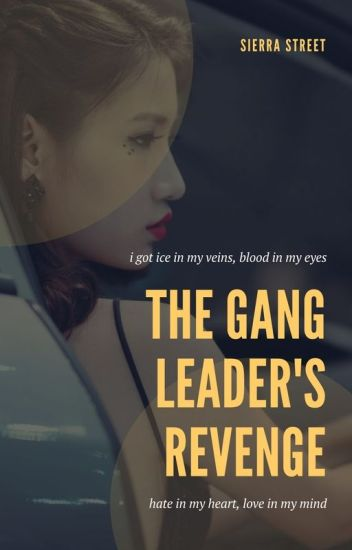 The Gang Leaders Revenge