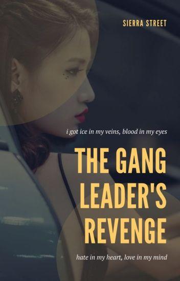 The Gang Leaders Revenge