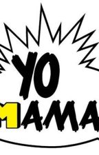 Yo Mama Jokes by quariusbaby