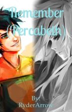 Remember (Percabeth) by RyderArrow