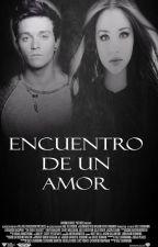 Encuentro De un Amor - Secuela De Volviendo A El  by cxlorfulsm