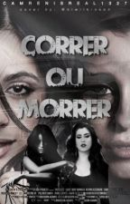 Correr Ou Morrer! (Camren) by camrenisreal1327
