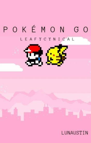 Pokémon Go ➸ LeafyCynical