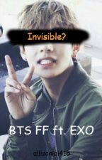 Invisible? [BTS FF ft. EXO] by 4d_dino_kookie