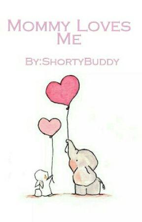 Mommy Loves Me  {Cgl} {GirlxGirl} by ShortyBuddy