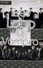 Eres Lobo O Vampiro? [ Exo] by roberta_1965