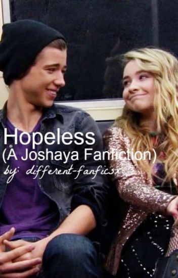 Hopeless (A Joshaya Fanfiction)