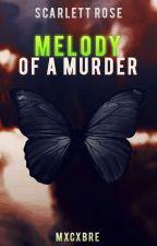 Melody Of A Murder | Scarlett Rose by Mxcxbre_