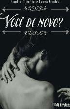 Você de Novo? by CamilaRTavaresPiment