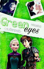 Green Eyes[Hiccelsa][Ganadora Premios Hiccelsa2016]❤ by -LauSenpai15-