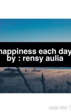 Happiness Each Day by rensyaulia22