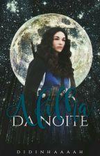 A Filha da Noite ||Hiatus|| by didinhaaaah