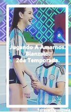 Jugando A Amarnos - 2da Temporada by ForeverDiPasquale