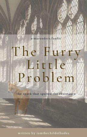 The Furry Little Problem - Marauders Era Fan Fiction by IAmTheChildOfHades