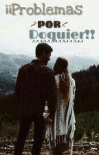 Problemas Por Doquier. by Astro_01
