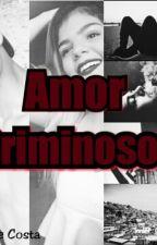 Amor Criminoso  by costacaroline