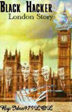 Black Hacker : London Story by Idos975LOL