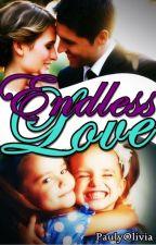 ♡ Endless Love ♡ (LISDTAG #2) Wattys2016 by PaulyOlivia
