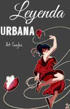Leyenda Urbana (+18) by AkassiaNoir