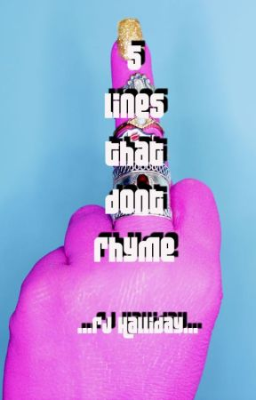 Five Lines That Don't Rhyme  by riley-j-halliday