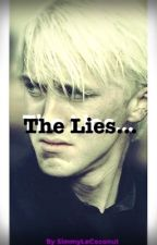 The Lies... ( Draco Malfoy x Reader ) by SimmyLeCoconut