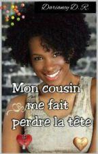 Mon cousin me fait perdre la tête ♥ by Darian_Polyvalente