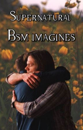 Supernatural BSM Imagines - Angels - Wattpad