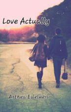Love Actually by Arthea_Edelweis