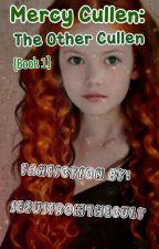 Mercy Cullen: The Other Cullen {Book 1} by AnnLunar